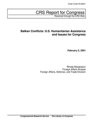 Primary view of object titled 'Balkan Conflicts: U.S. Humanitarian Assistance and Issues for Congress'.
