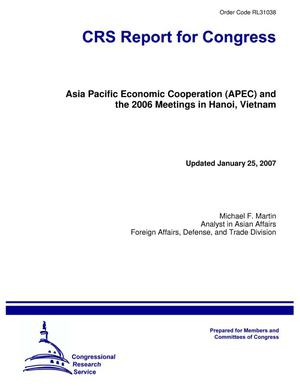 Primary view of object titled 'Asia Pacific Economic Cooperation (APEC) and the 2006 Meetings in Hanoi, Vietnam'.