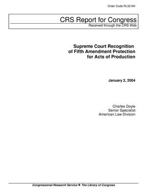 Primary view of object titled 'Supreme Court Recognition of Fifth Amendment Protection for Acts of Production'.