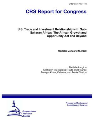 Primary view of object titled 'U.S. Trade and Investment Relationship with SubSaharan Africa: The African Growth and Opportunity Act and Beyond'.