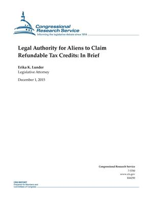 Primary view of object titled 'Legal Authority for Aliens to Claim Refundable Tax Credits: In Brief'.