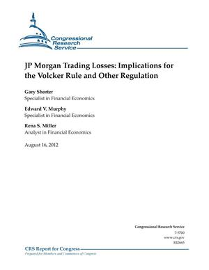 Primary view of object titled 'JP Morgan Trading Losses: Implications for the Volcker Rule and Other Regulation'.