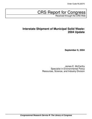 Primary view of object titled 'Interstate Shipment of Municipal Solid Waste: 2004 Update'.