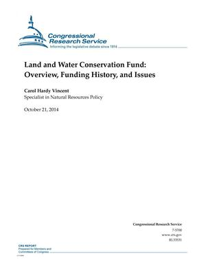 Primary view of Land and Water Conservation Fund: Overview, Funding History, and Issues