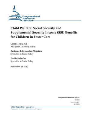 Primary view of object titled 'Child Welfare: Social Security and Supplemental Security Income (SSI) Benefits for Children in Foster Care'.