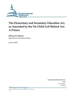 Primary view of object titled 'The Elementary and Secondary Education Act, as Amended by the No Child Left Behind Act: A Primer'.