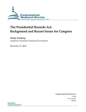 Primary view of object titled 'The Presidential Records Act: Background and Recent Issues for Congress'.