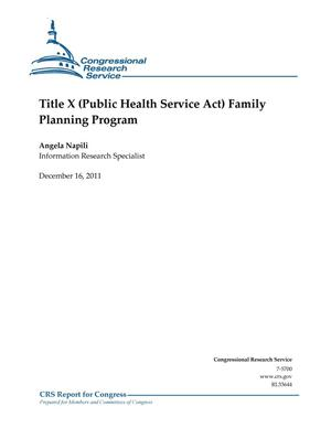 Primary view of object titled 'Title X (Public Health Service Act) Family Planning Program'.