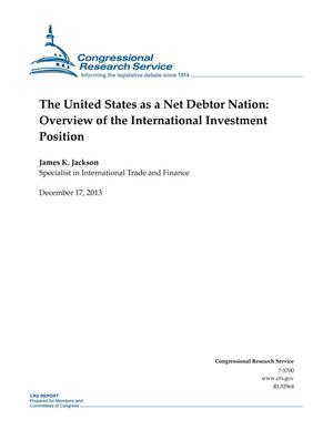 Primary view of object titled 'The United States as a Net Debtor Nation: Overview of the International Investment Position'.