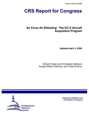 Primary view of object titled 'Air Force Air Refueling: The KC-X Aircraft Acquisition Program'.