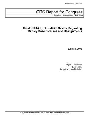 Primary view of object titled 'The Availability of Judicial Review Regarding Military Base Closures and Realignments'.