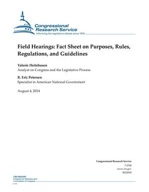 Primary view of object titled 'Field Hearings: Fact Sheet on Purposes, Rules, Regulations, and Guidelines'.