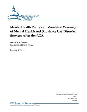 Primary view of object titled 'Mental Health Parity and Mandated Coverage of Mental Health and Substance Use Disorder Services After the ACA'.