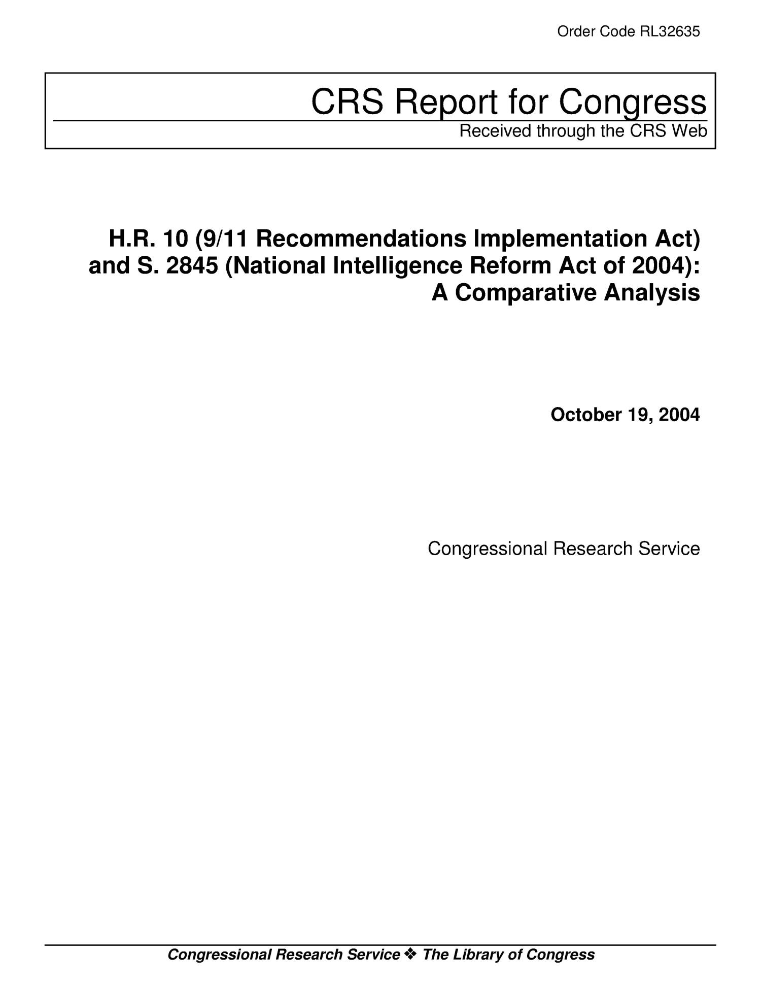 H.R. 10 (9/11 Recommendations Implementation Act) and S. 2845 (National Intelligence Reform Act of 2004): A Comparative Analysis                                                                                                      [Sequence #]: 1 of 86