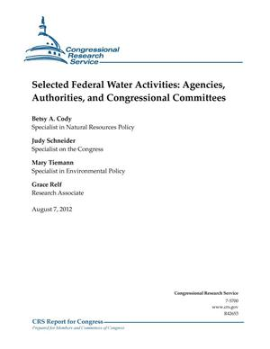 Primary view of object titled 'Selected Federal Water Activities: Agencies, Authorities, and Congressional Committees'.