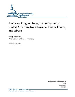 Primary view of object titled 'Medicare Program Integrity: Activities to Protect Medicare from Payment Errors, Fraud, and Abuse'.