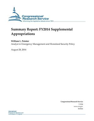 Primary view of object titled 'Summary Report: FY2014 Supplemental Appropriations'.
