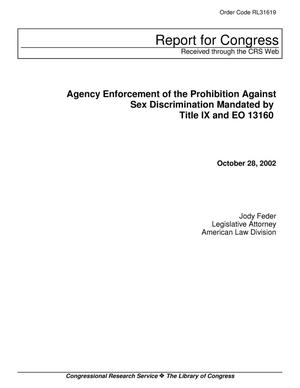 Primary view of object titled 'Agency Enforcement of the Prohibition Against Sex Discrimination Mandated by Title IX and EO 13160'.