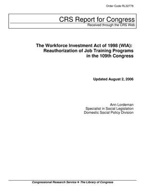 Primary view of object titled 'The Workforce Investment Act of 1998 (WIA): Reauthorization of Job Training Programs in the 109th Congress'.