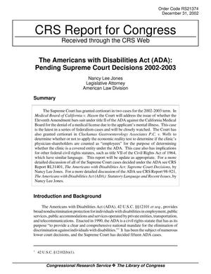 Primary view of object titled 'The Americans with Disabilities Act (ADA): Pending Supreme Court Decisions 2002-2003'.