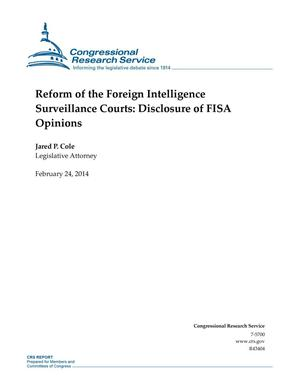 Primary view of object titled 'Reform of the Foreign Intelligence Surveillance Courts: Disclosure of FISA Opinions'.
