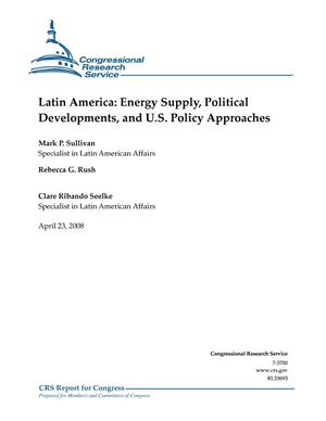 Primary view of object titled 'Latin America: Energy Supply, Political Developments, and U.S. Policy Approaches'.