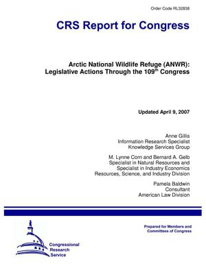 Primary view of object titled 'Arctic National Wildlife Refuge (ANWR): Legislative Actions Through the 109th Congress'.