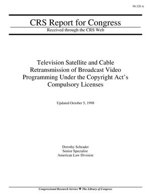 Primary view of object titled 'Television Satellite and Cable Retransmission of Broadcast Video Programming Under the Copyright Act's Compulsory Licenses'.