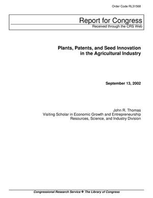 Primary view of object titled 'Plants, Patents, and Seed Innovation in the Agricultural Industry'.