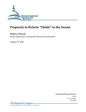 "Primary view of object titled 'Proposals to Reform ""Holds"" in the Senate'."