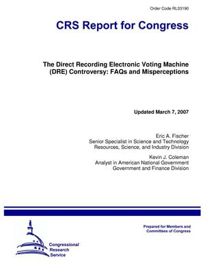 Primary view of object titled 'The Direct Recording Electronic Voting Machine (DRE) Controversy: FAQs and Misperceptions'.