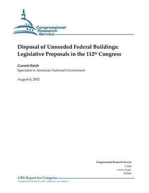 Primary view of object titled 'Disposal of Unneeded Federal Buildings: Legislative Proposals in the 112th Congress'.