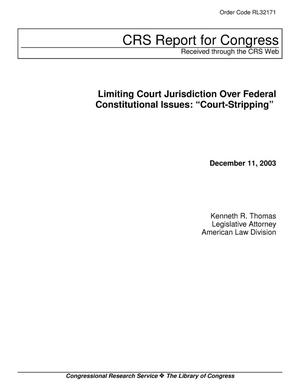 "Primary view of object titled 'Limiting Court Jurisdiction Over Federal Constitutional Issues: ""Court-Stripping""'."