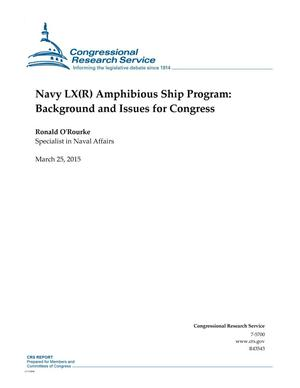 Primary view of object titled 'Navy LX(R) Amphibious Ship Program: Background and Issues for Congress'.