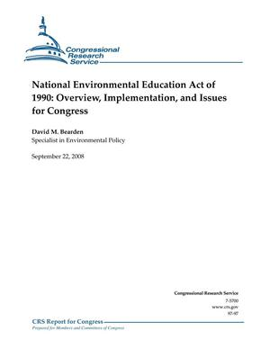 Primary view of object titled 'National Environmental Education Act of 1990: Overview, Implementation, and Issues for Congress'.