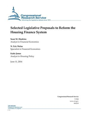 Primary view of object titled 'Selected Legislative Proposals to Reform the Housing Finance System'.