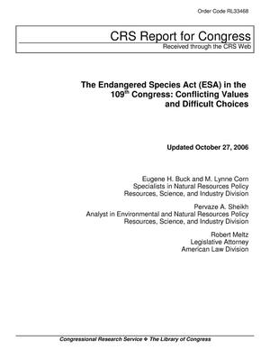 Primary view of object titled 'The Endangered Species Act (ESA) in the 109th Congress: Conflicting Values and Difficult Choices'.