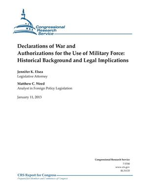 Primary view of object titled 'Declarations of War and Authorizations for the Use of Military Force: Historical Background and Legal Implications'.