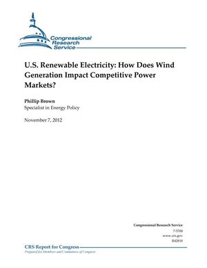 Primary view of object titled 'U.S. Renewable Electricity: How Does Wind Generation Impact Competitive Power Markets?'.