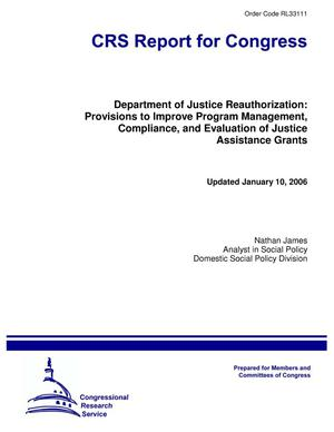 Primary view of object titled 'Department of Justice Reauthorization: Provisions to Improve Program Management, Compliance, and Evaluation of Justice Assistance Grants'.