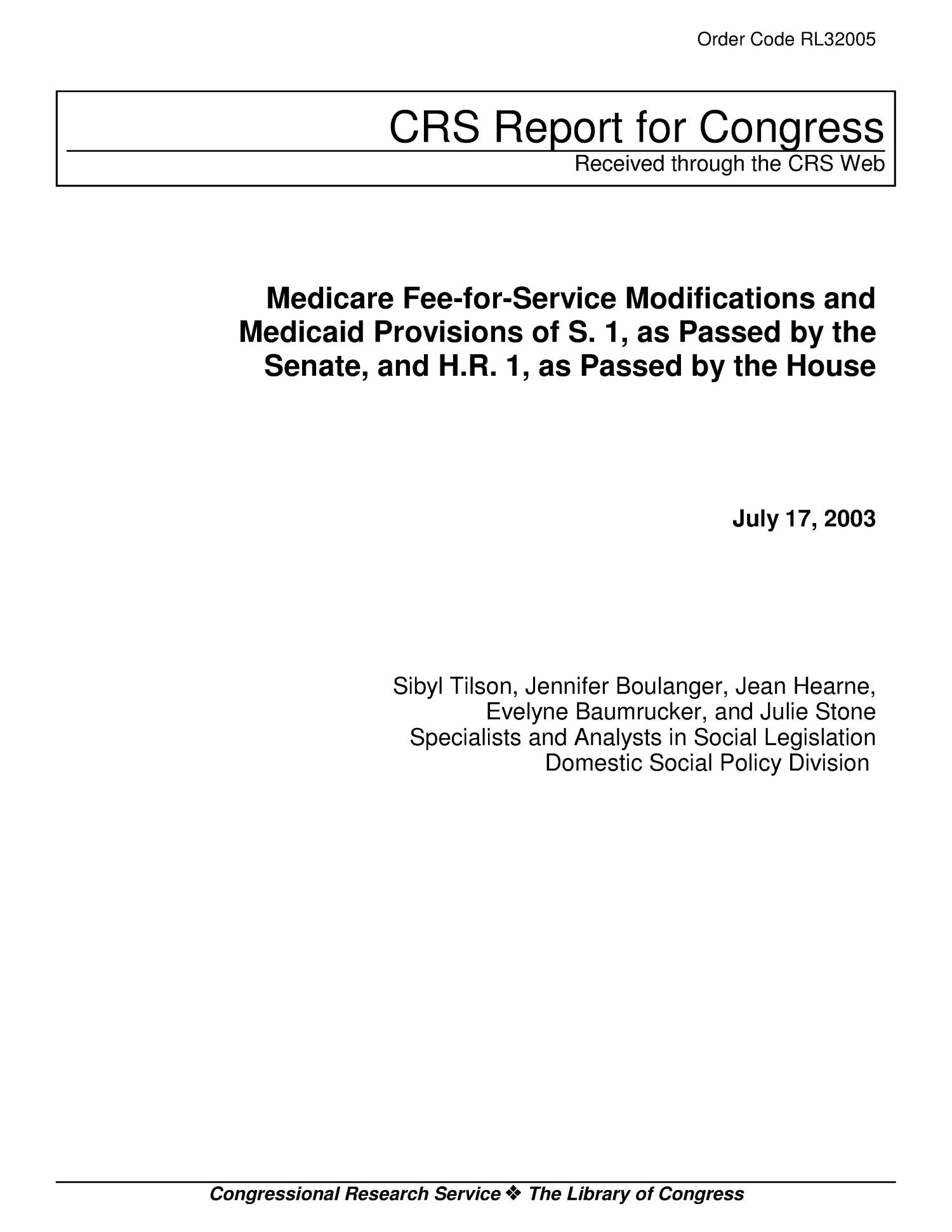Medicare Fee-for-Service Modifications and Medicaid Provisions of S. 1, as Passed by the Senate, and H.R. 1, as Passed by the House                                                                                                      [Sequence #]: 1 of 76