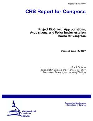 Primary view of object titled 'Project BioShield: Appropriations, Acquisitions, and Policy Implementation Issues for Congress'.