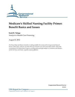 Primary view of object titled 'Medicare's Skilled Nursing Facility Primer: Benefit Basics and Issues'.