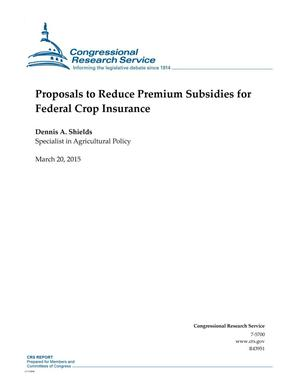 Primary view of object titled 'Proposals to Reduce Premium Subsidies for Federal Crop Insurance'.