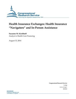 "Primary view of object titled 'Health Insurance Exchanges: Health Insurance ""Navigators"" and In-Person Assistance'."