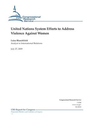 Primary view of object titled 'United Nations System Efforts to Address Violence Against Women'.