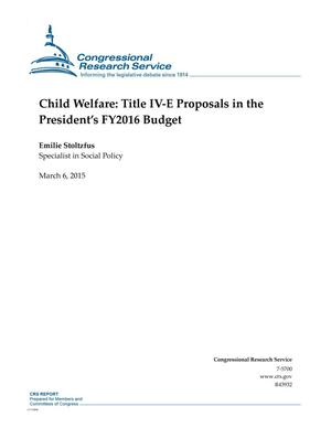 Primary view of object titled 'Child Welfare: Title IV-E Proposals in the President's FY2016 Budget'.