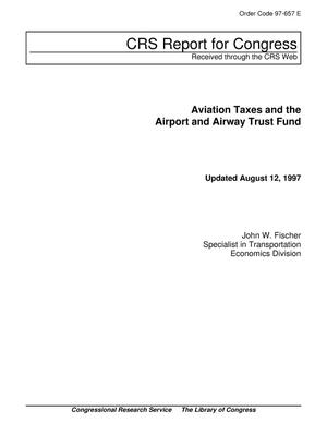 Primary view of object titled 'Aviation Taxes and the Airport and Airway Trust Fund'.