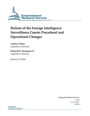 Primary view of Reform of the Foreign Intelligence Surveillance Courts: Procedural and Operational Changes