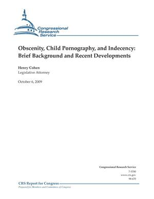 Primary view of object titled 'Obscenity, Child Pornography, and Indecency: Brief Background and Recent Developments'.